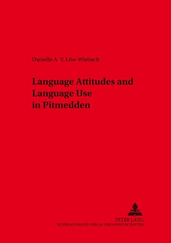 Danielle Löw-wiebach - Language Attitudes and Language Use in Pitmedden (Aberdeenshire).