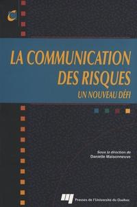 Danielle Maisonneuve - La communication des risques - Un nouveau defi.