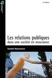 Danielle Maisonneuve - Les relations publiques dans une société en mouvance.
