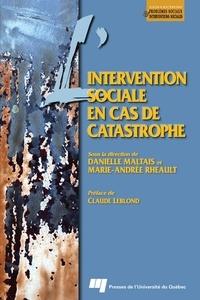 Danielle Maltais et Marie-Andrée Rheault - L'intervention sociale en cas de catastrophe.