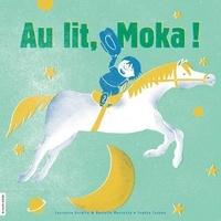 Danielle Marcotte et Laurence Aurélie - Au lit, Moka !.
