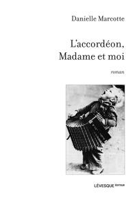 Danielle Marcotte - L'accordéon, Madame et moi.