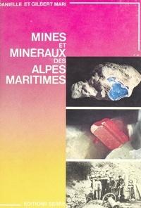 Danielle Mari et Gilbert Mari - Mines et minéraux des Alpes-Maritimes.