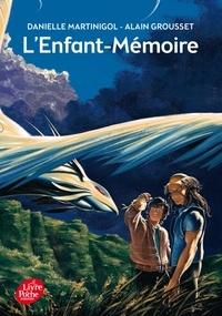 Danielle Martinigol et Alain Grousset - L'Enfant-Mémoire.