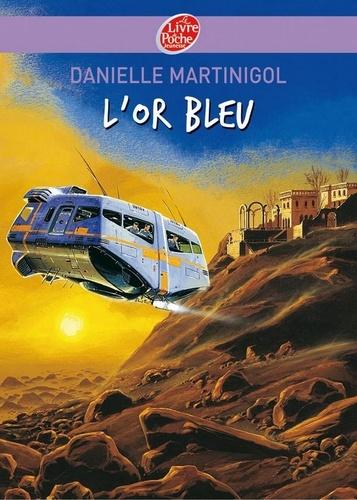 Danielle Martinigol - L'or bleu.