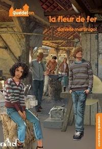 Danielle Martinigol - La fleur de fer.