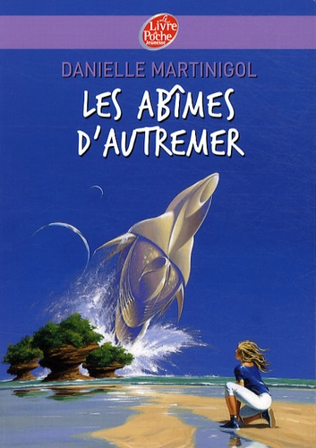 Danielle Martinigol - Les Abîmes d'Autremer.