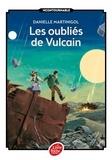 Danielle Martinigol - Les oubliés de Vulcain.