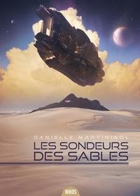 Danielle Martinigol - Les sondeurs des sables Intégrale : .