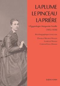 La plume, le pinceau, la prière - LEgyptologue Marguerite Naville (1852-1930).pdf