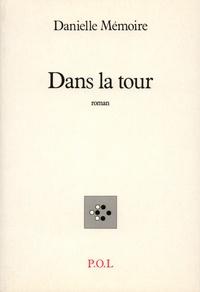 Danielle Mémoire - Dans la tour.
