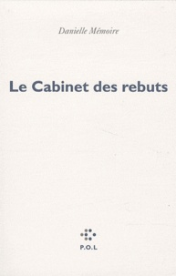 Danielle Mémoire - Le cabinet des rebuts.