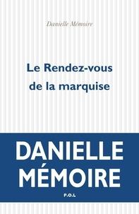 Danielle Mémoire - Le rendez-vous de la marquise.