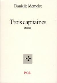 Danielle Mémoire - Trois capitaines.