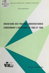 Danielle Menauge - Inventaire des travaux universitaires concernant l'Aquitaine en 1985 et 1986.