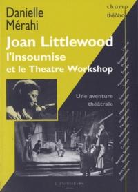 Danielle Merahi - Joan Littlewood l'insoumise et le Théâtre Workshop - Une aventure théâtrale.