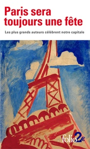Danielle Mérian - Paris sera toujours une fête - Les plus grands auteurs célèbrent notre capitale.