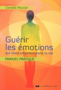 Guérir les émotions qui nous empoisonnent la vie - Danielle Meunier | Showmesound.org