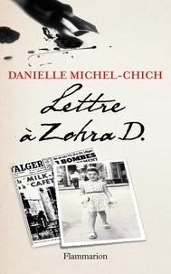 Danielle Michel-Chich - Lettre à Zohra D..