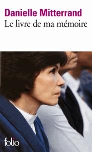 Danielle Mitterrand - Le livre de ma mémoire.