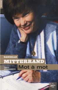 Danielle Mitterrand - Mot à mot.