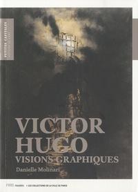 Danielle Molinari - Victor Hugo - Visions graphiques.