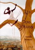 Danielle Monsoro - Les 7 dons d'Anansi.