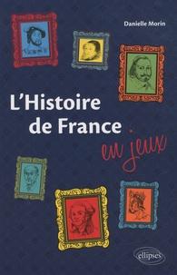 Danielle Morin - L'Histoire de France en jeux.