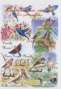 Danielle Morin et Denis-Prosper Marilly - Le ballet des oiseaux - Les petits oiseaux, édition français-anglais-espagnol.