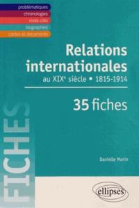 Danielle Morin - Relations internationales de 1815 à 1914 en 35 fiches.