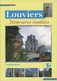 Danielle Morin - Sept itinéraires insolites dans Louviers.