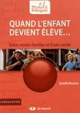 Danielle Mouraux - Quand l'enfant devient élève... - Entre rondes familles et Ecole carrée.
