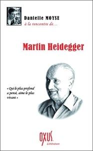 Danielle Moyse - Martin Heidegger.
