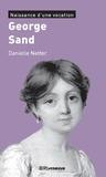 Danielle Netter - George Sand - Naissance d'une vocation.