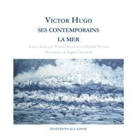 Danielle Netter et Wanda Dressler - Victor Hugo, ses contemporains, la mer.