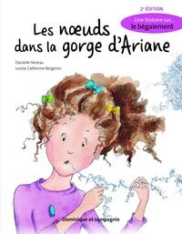 Danielle Noreau - Les noeuds dans la gorge d'Ariane.