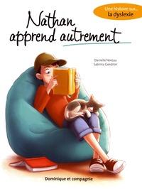 Danielle Noreau et Sabrina Gendron - Nathan apprend autrement - Une histoire sur la dyslexie.