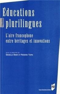 Danielle Omer et Frédéric Tupin - Educations plurilingues - L'aire francophone entre héritages et innovations.