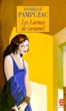 Danielle Pampuzac - Les larmes de caramel.