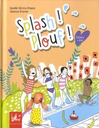Danielle Patricia Browne et Fabienne Brunner - Splash ! Plouf !.