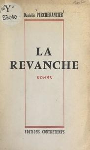 Danielle Percherancier et Armand Classe - La revanche.