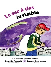 Danielle Perrault - Le Sac à dos Invisible.