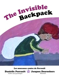 Danielle Perrault - The invisible BackPack.
