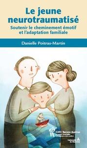 Le jeune neurotraumatisé - Soutenir le cheminement émotif et ladaptation familiale.pdf