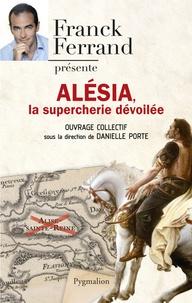 Danielle Porte - Alésia - La supercherie dévoilée.