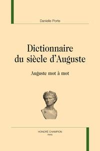 Danielle Porte - Dictionnaire du siècle d'Auguste - Auguste mot à mot.