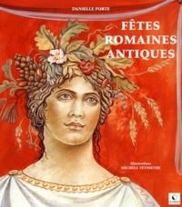 Danielle Porte - Fêtes romaines antiques.