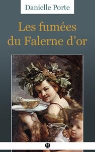 Danielle Porte - Les Fumées du Falerne d'or.