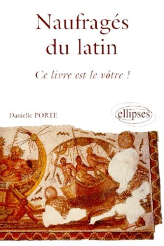 Danielle Porte - Naufragés du latin, ce livre est le vôtre !.