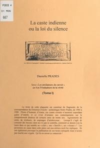 Danielle Prades - Les prédateurs du savoir (1). La caste indienne - Ou La loi du silence.